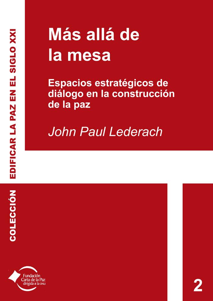 Portada del libro Más allá de la mesa. Espacios estratégicos de diálogo en la construcción de la paz, de John Paul Lederach